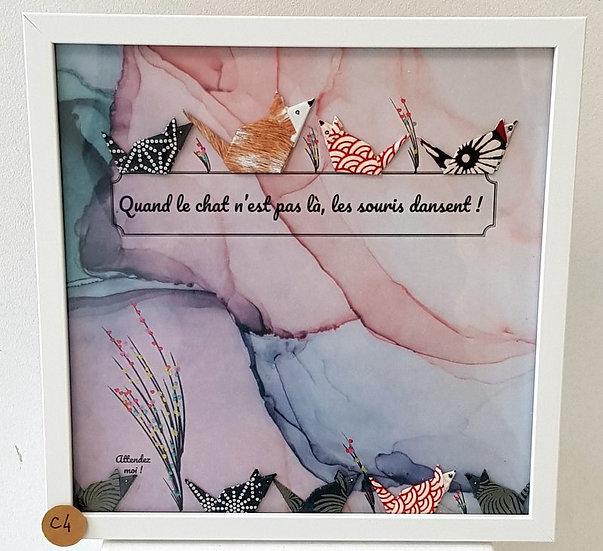 """Cadre citations origamis C4 """"Quand le chat n'est pas là, les souris dansent"""""""