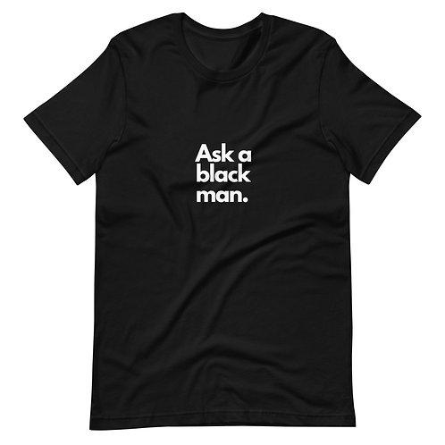 Ask A Black Man Short-Sleeve Unisex T-Shirt