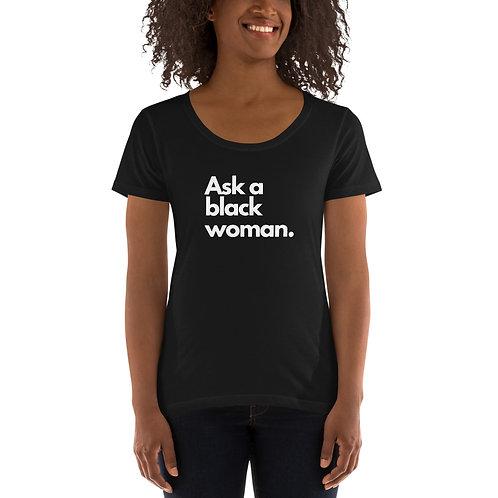 Ask A Black Woman Ladies' Scoopneck T-Shirt