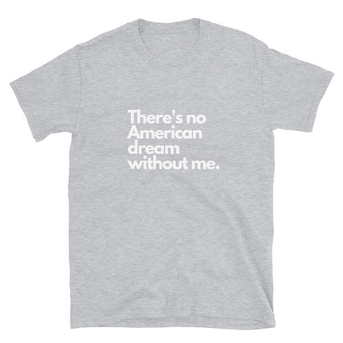 There's No American Dream Short-Sleeve Unisex T-Shirt