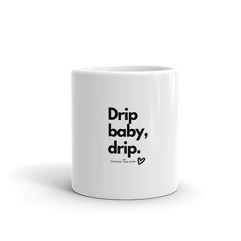 Drip Baby Drip Mug