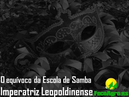 Nota: O equívoco da Escola de Samba Imperatriz Leopoldinense