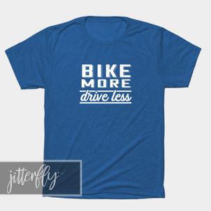 Bike More Drive Less Shirt