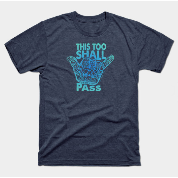 Hang Loose This Too Shall Pass Shirts & Gifts