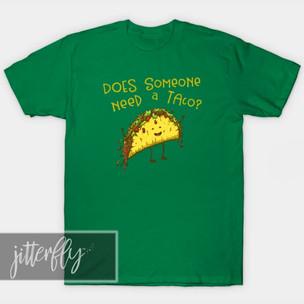 Does Someone Need a Taco Shirt
