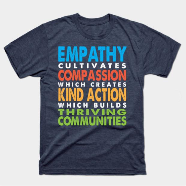 Empathy Compassion Kindness t-shirt