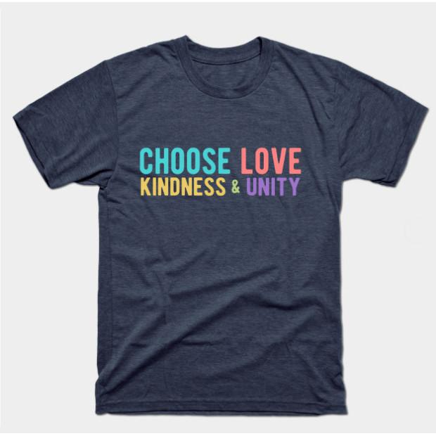 Choose Love, Kindness & Unity