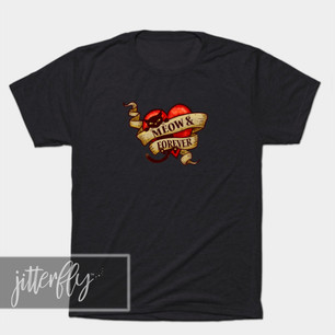 Meow and Forever - Tattoo Heart Cat Shirts & Gifts