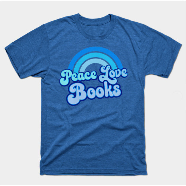Peace Love Books Shirts & Gifts