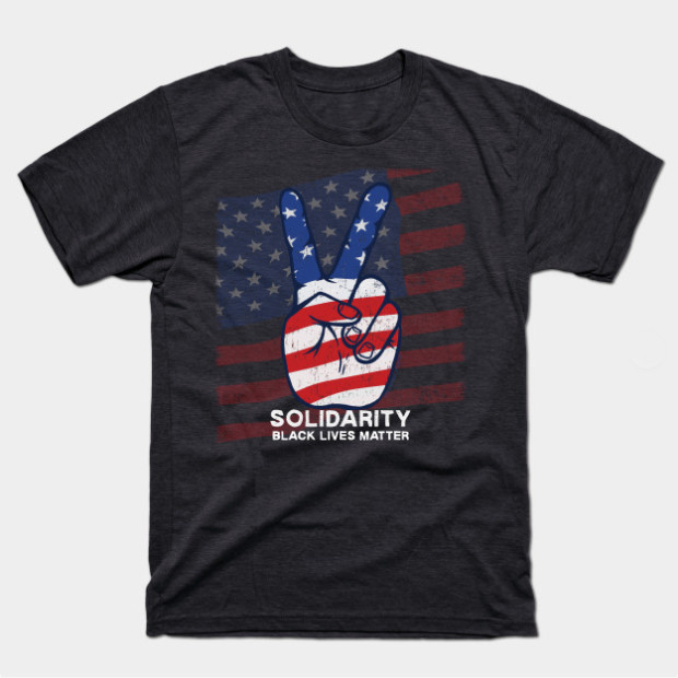 Solidarity, Black Lives Matter t-shirt