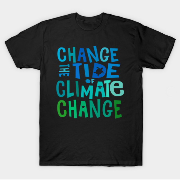 Change the Tide of Climate Change t-shirt