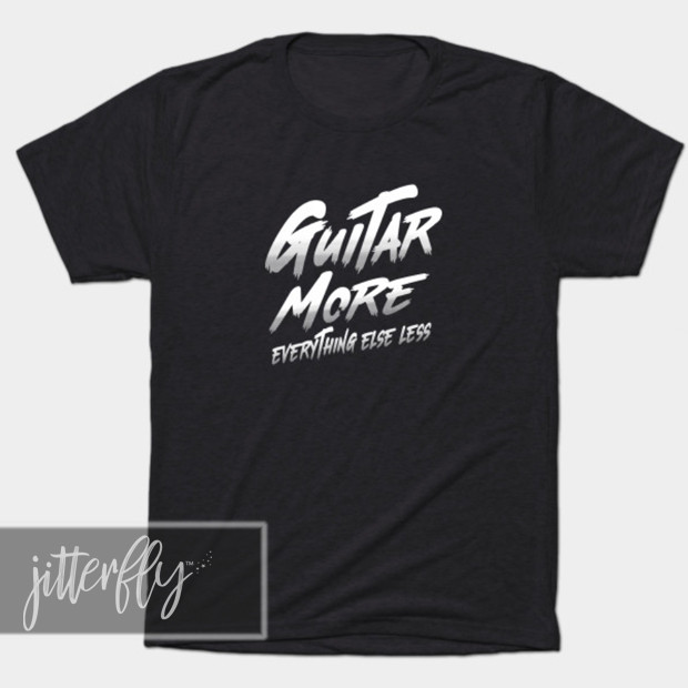 80s Guitar More Everything Else Less Shirt