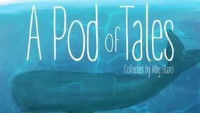 A Pod of Tales