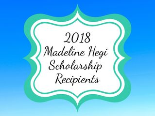 Congrats to our 2018 Madeline Hegi Scholarship Recipients!