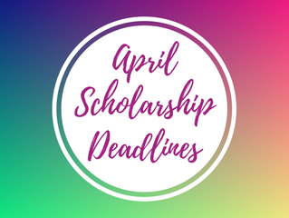 April Scholarship Deadlines