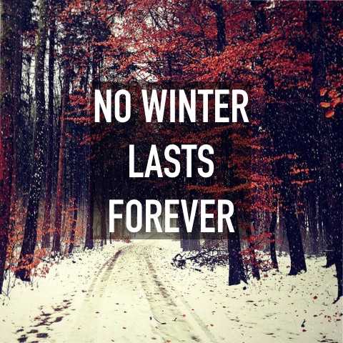 No Winter Lasts Forever
