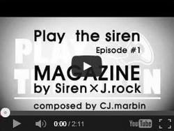 PLAY THE SIREN Episode #1