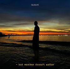 03 슬로건 (Slogun)_bad weather doesn't matter_자켓이미지.jpg