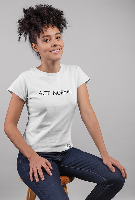 Act Normal.