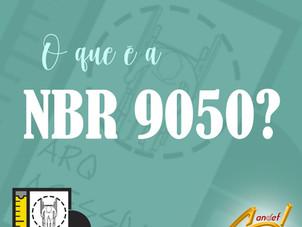 Você sabe o que é a NBR9050?