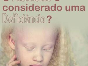 O albinismo é considerado uma deficiência?