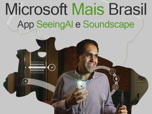 Microsoft Mais Brasil e os novos apps SeeingAl e Soundscape