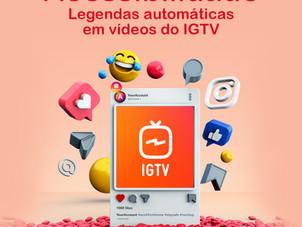 Acessibilidade - Legendas automáticas em vídeos do IGTV