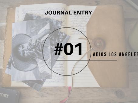 Journal Entry #1: Adios Los Angeles