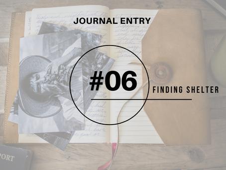 Journal Entry #6: Finding Shelter