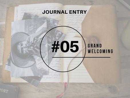 Journal Entry #5: The Grand Welcoming