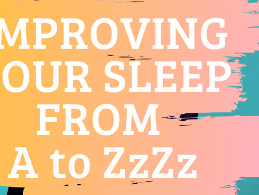 Improving Your Sleep from A to ZzZz