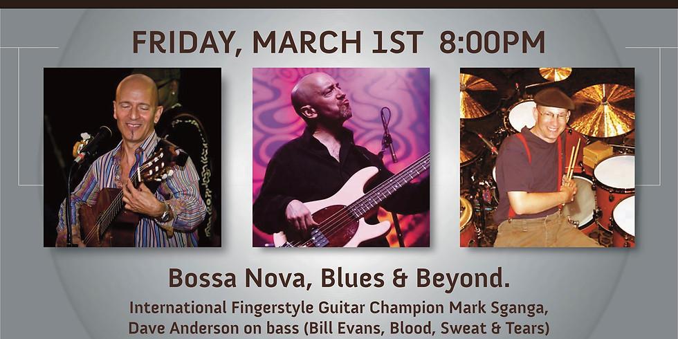 A Saturday Nite of Bossa, Blues & Beyond!