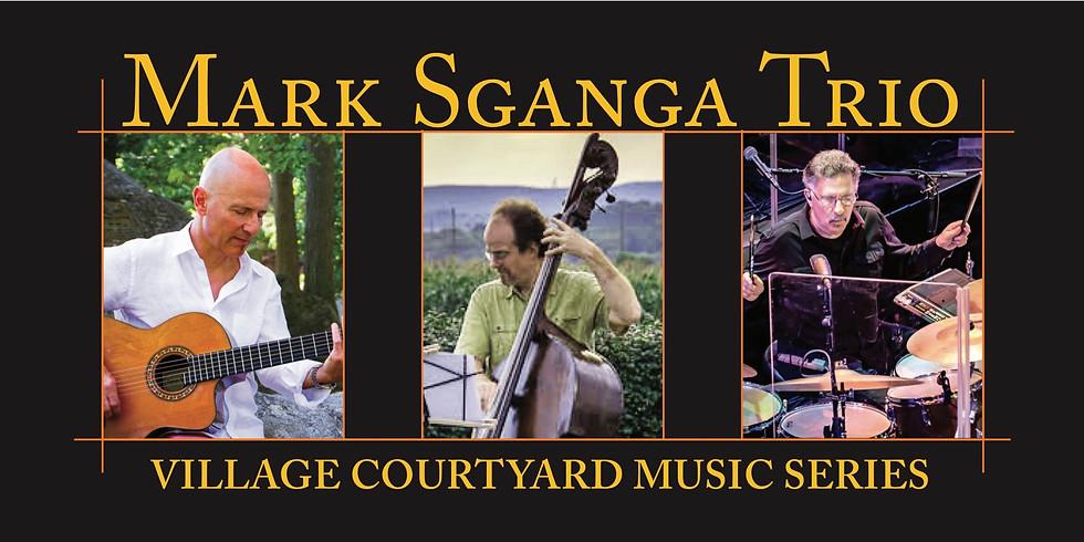 Mark Sganga Trio / Village Courtyard Music Series