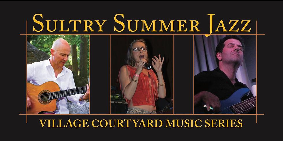 Sultry Summer Jazz / Village Courtyard Music Series