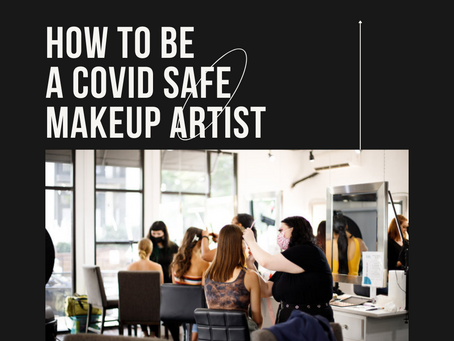 How to Be a Covid Safe Makeup Artist