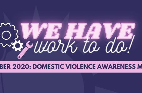 October is National Domestic Violence Awareness Month (DVAM)