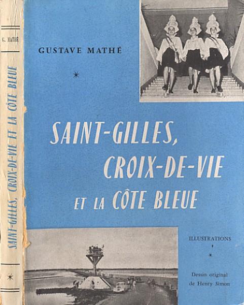 SAINT-GILLES, CROIX-DE-VIE ET LA COT