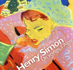 Catalogue Henry Simon - Un voyage à Alger