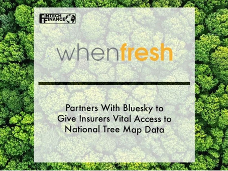WhenFresh partners with Bluesky to give insurers vital access to National Tree Map™ data