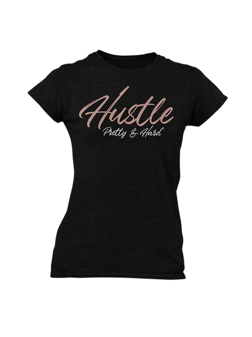 Hustle Pretty & Hard - Unisex Cut