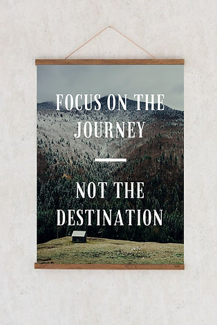 Printable Poster  - Focus on the Journey