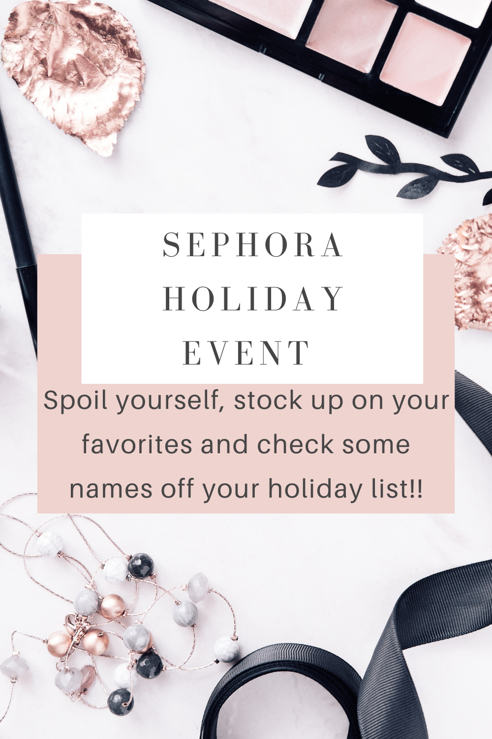 Sephora holiday event.  makeup. skincare. Christmas gifts for her. holiday gift guide. Sephora. beauty favorites.  holiday gifts. gifts for her. gifts for a teenage girl.