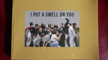 I PUT A SMELL ON YOU