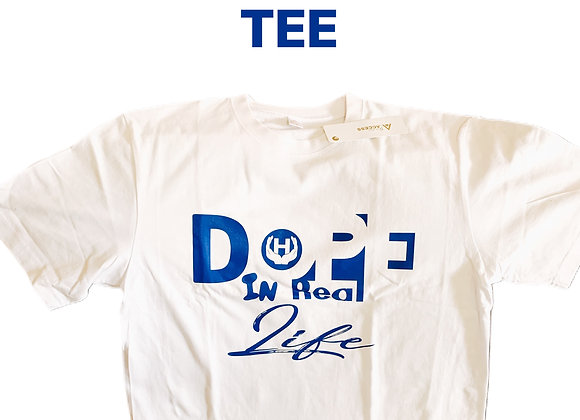 Dope In Real Life Tee's