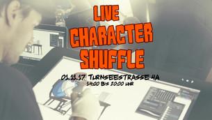 Live Character Shuffle !!!Locationänderung!!!