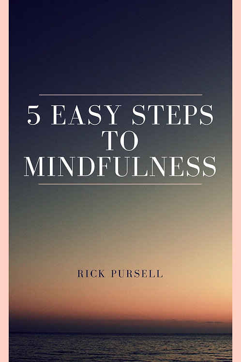 5 Easy Steps To Mindfulness