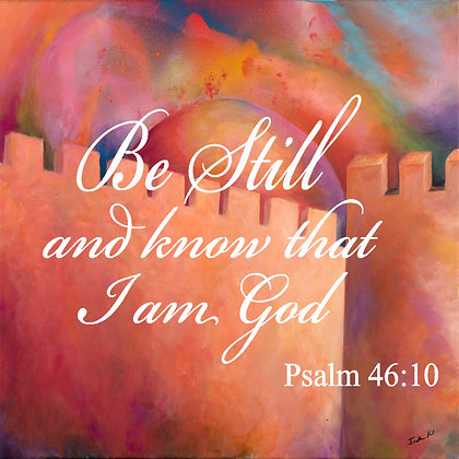 Be Still and Know 6