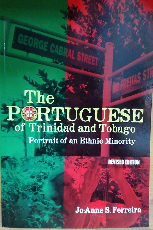 The Portuguese of Trinidad and Tobago portrait of an ethnic minority