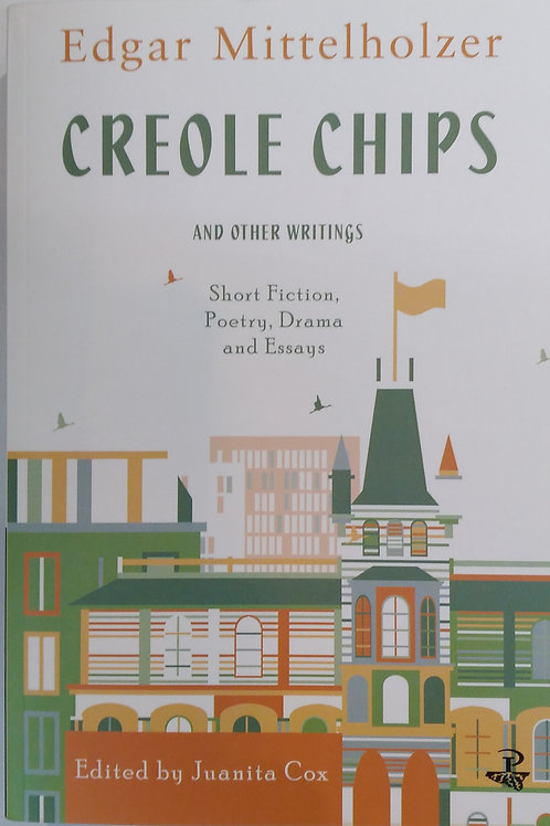 Creole Chips and other Writing