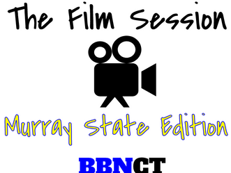 The Film Session - Murray State Edition